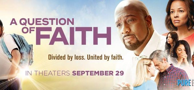 """Movie Review: """"A Question Of Faith"""" – A Front Row View"""